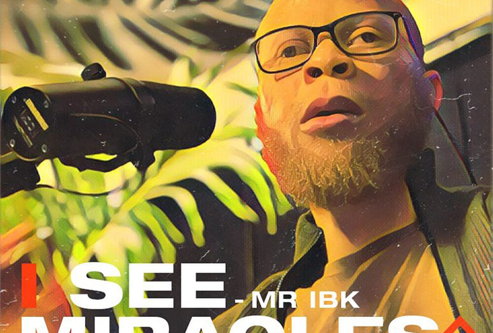 I See Miracle – Mr. IBK