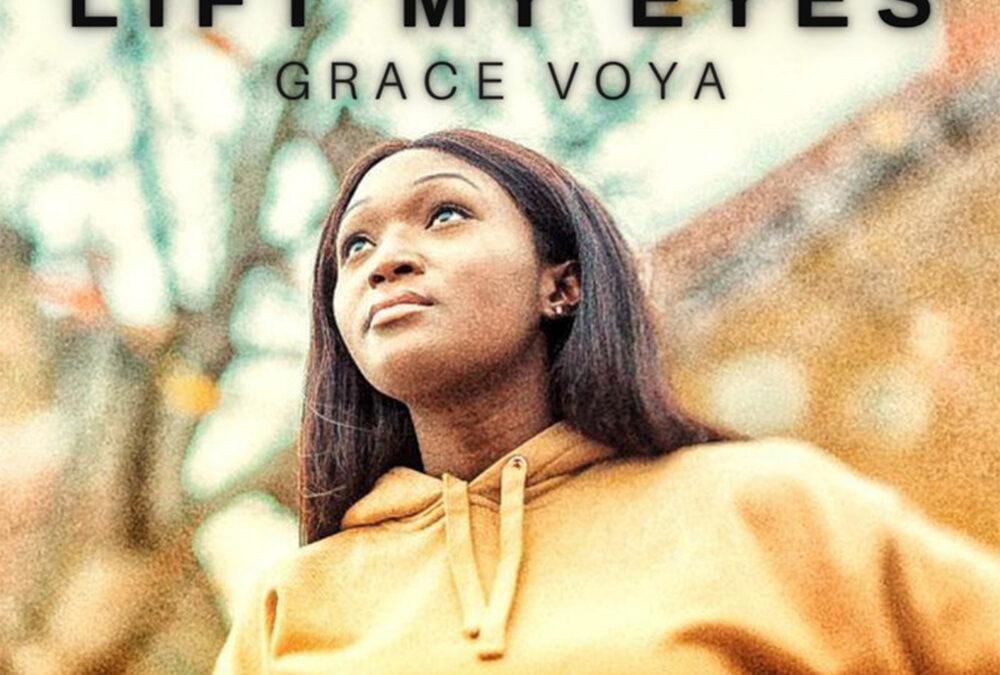 Lift My Eyes – Grace Voya