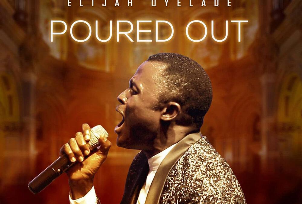 Poured Out – Elijah Oyelade