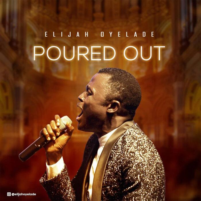poured-out-elijah-oyelade