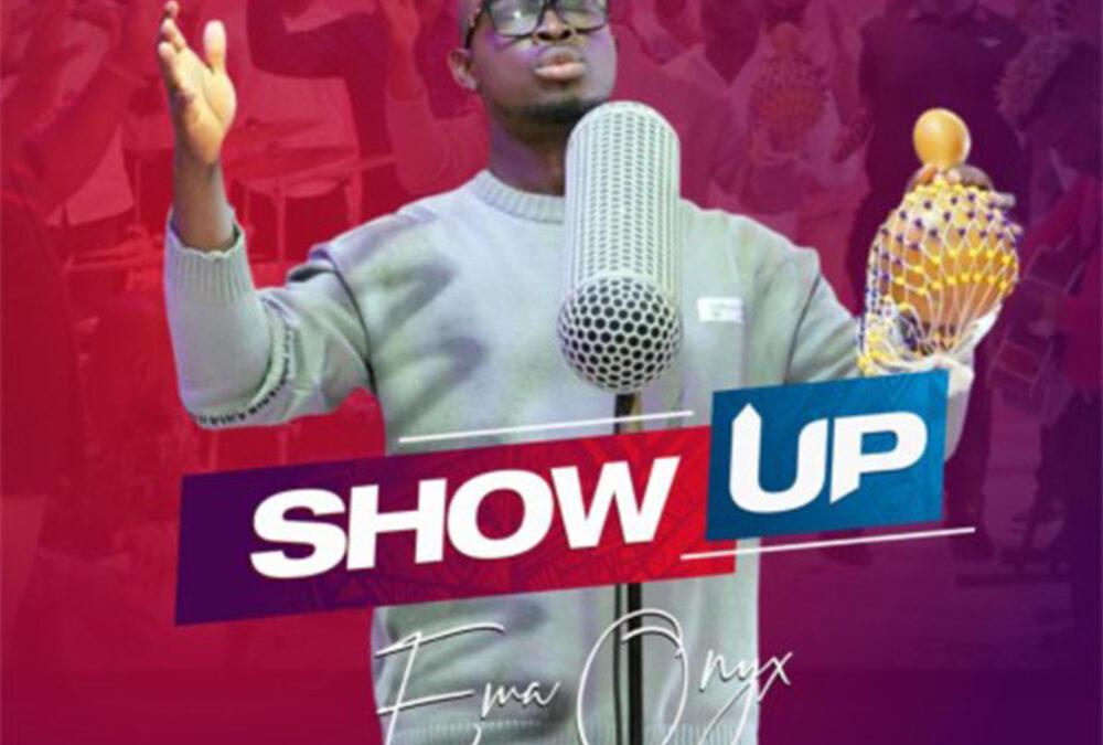 Show Up – Ema Onyx