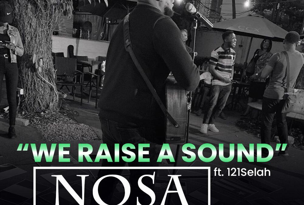 We Raise A Sound – Nosa