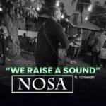 we-raise-a-sound-nosa-ft-121selah