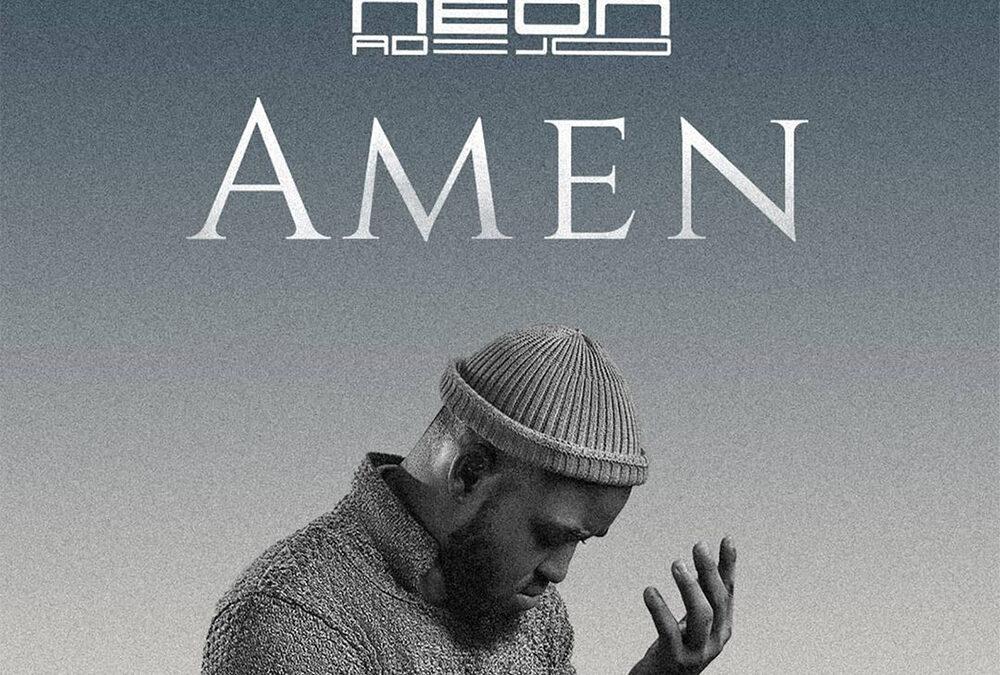 Amen – Neon Adejo