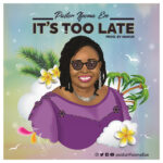 it's-too-late-pastor-ifeoma-eze