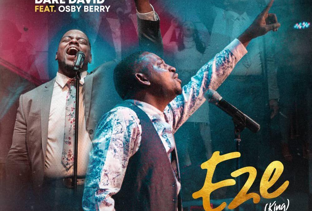 Eze – Dare David ft Osby Berry