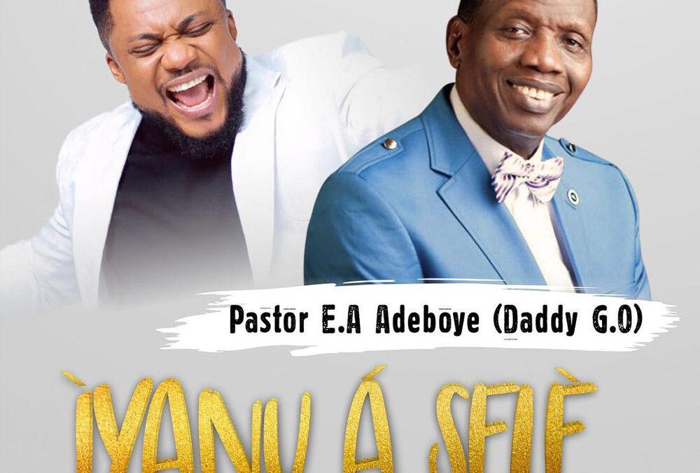 Iyanu A Sele – Tim Godfrey ft Pastor E.A Adeboye