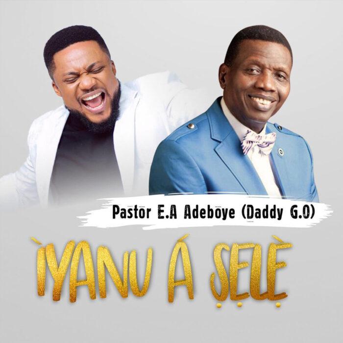 iyanu-a-sele-tim-godfrey-ft-pastor-adeboye