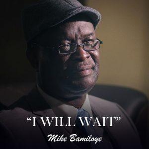 i-will-wait-mike-bamiloye