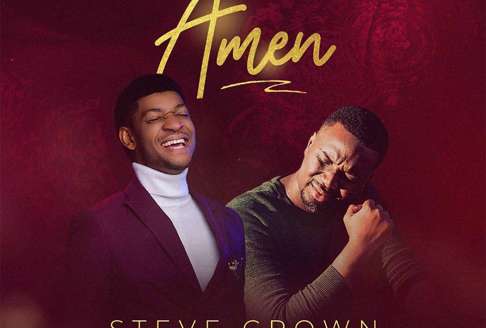Amen – Steve Crown ft Joe Mettle