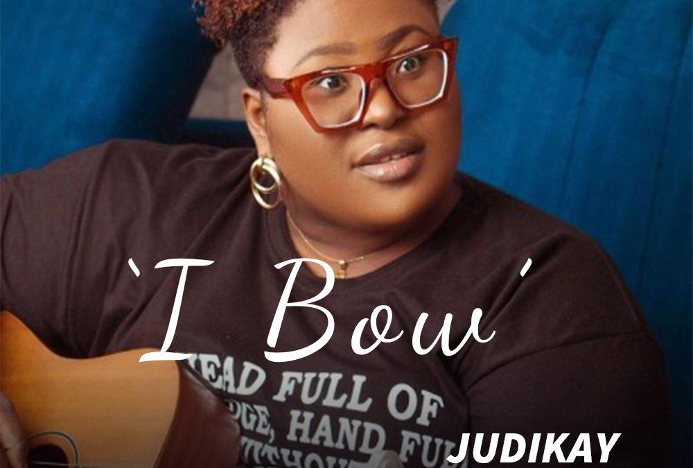 I Bow – Judikay