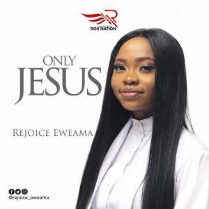 only-jesus-rejoice-eweama-onetwolyrics
