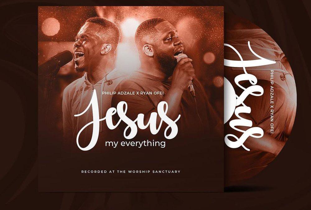 Jesus My Everything – Philip Adzale ft Ryan Ofei