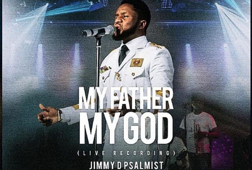 My Father My God – Jimmy D Psalmist