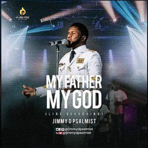 my-father-my-god-jimmy-d-psalmist