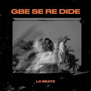 gbeseredide-lc-beatz