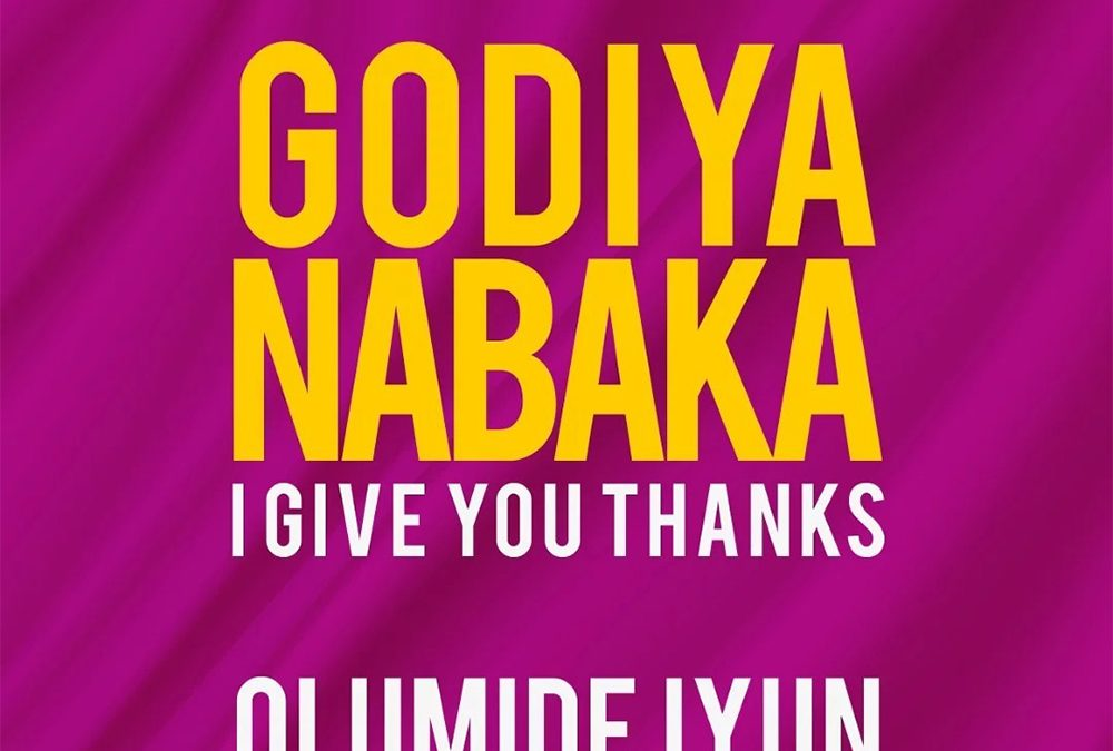 Godiya Nabaka – Olumide Iyun
