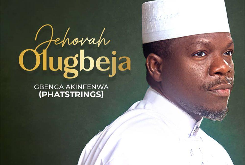 Jehovah Olugbeja – Gbenga Akinfenwa